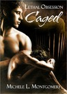Caged (Lethal Obsession, #2)