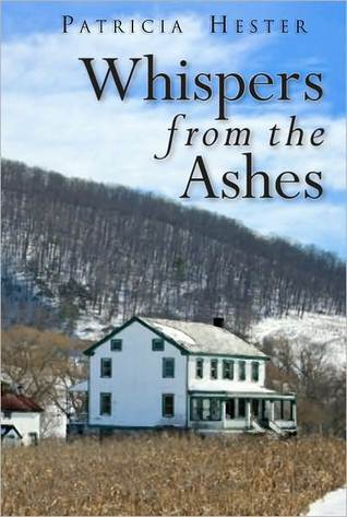 Whispers from the Ashes by Patricia Hester