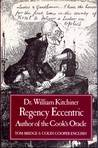 Dr.William Kitchiner Regency Eccentric Author of The Cook's Oracle