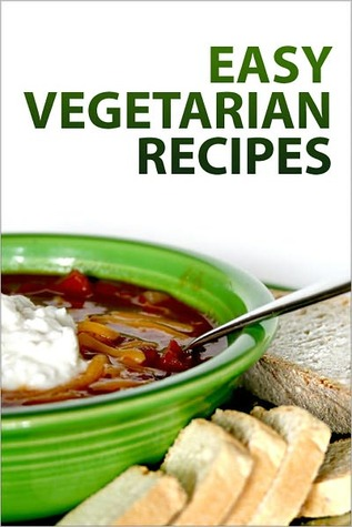 Easy Vegetarian Recipes by Various