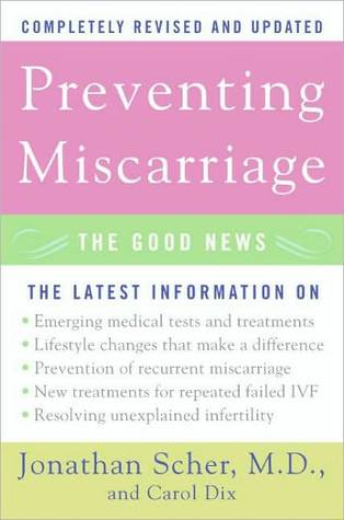 Preventing Miscarriage Rev Ed: The Good News