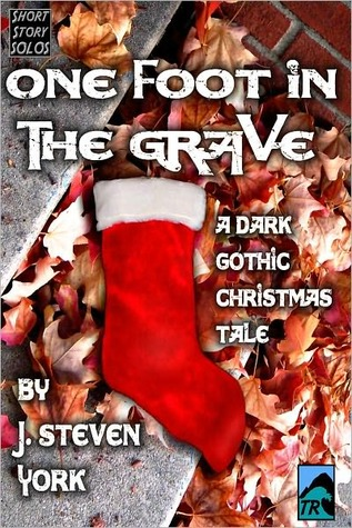One Foot in the Grave-A Holiday Short Short Story by J. Steven York