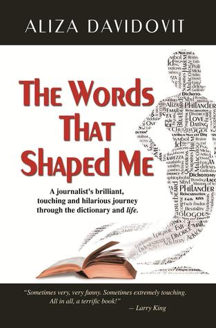 The Words That Shaped Me: A journalist's brilliant, touching and hilarious journey through the dictionary and life