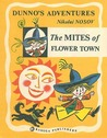 The Mites of Flower Town (Dunno's Adventures, #1)