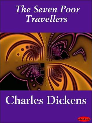 The Seven Poor Travellers by Charles Dickens