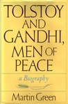 Tolstoy And Gandhi, Men Of Peace: A Biography