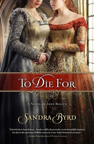 To Die For: A Novel of Anne Boleyn (Ladies in Waiting #1)