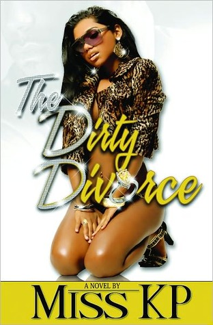 The Dirty Divorce (Dirty Divorce #1)