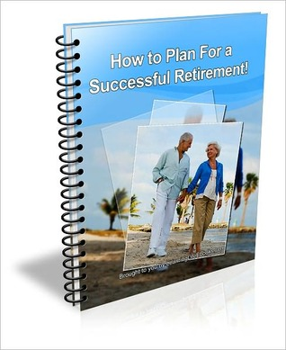 How to Plan For a Successful Retirement!