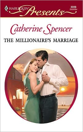 The Millionaire's Marriage by Catherine Spencer