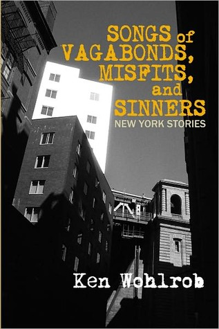 Songs of Vagabonds, Misfits, and Sinners by Ken Wohlrob
