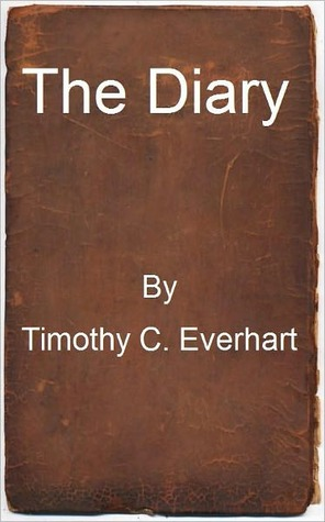 Read online The Diary PDF by Timothy Craig Everhart