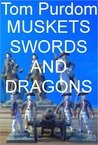 Muskets, Swords, and Dragons: Three 18th Century Historical Fantasies