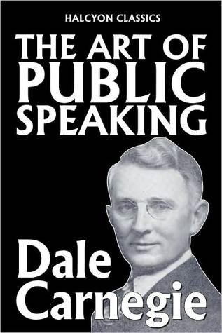 The Art of Public Speaking by Dale Carnegie by Dale Carnegie