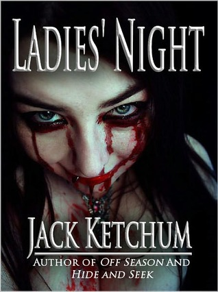 Ladies' Night - Jack Ketchum