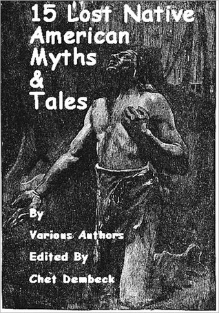 15 Lost Native American Myths & Tales by John Dimitry