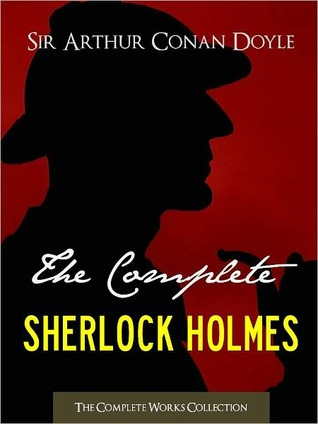 The Complete Sherlock Holmes and Tales of Terror and Mystery