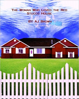 The Woman Who Loved the Red Stucco House