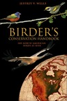 Birder's Conservation Handbook: 100 North American Birds at Risk