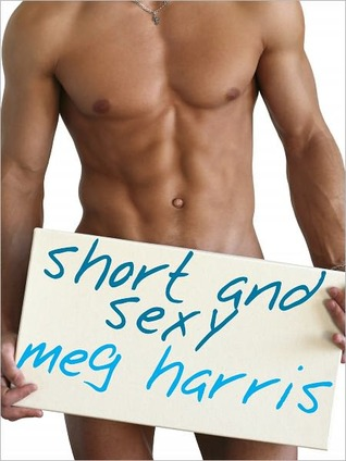 Short and Sexy by Meg Harris