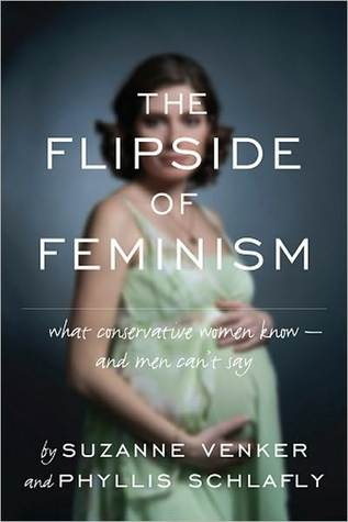 The Flipside of Feminism by Suzanne Venker