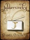 Jabberwocky by Daniel  Coleman