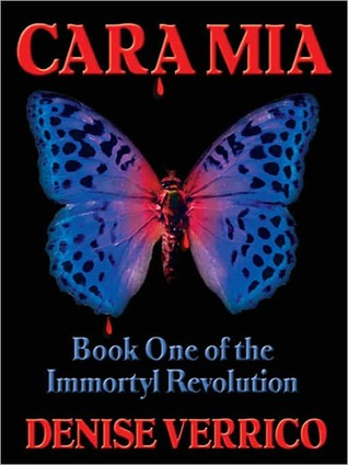 Cara Mia (Immortyl Revolution, #1)