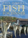 Fish For Dinner: Tales of Newfoundland and Labrador