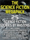The Science Fiction Megapack: 25 Classic Science Fiction Stories