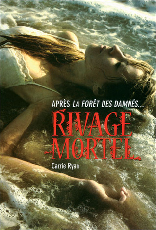 Rivage Mortel by Carrie Ryan