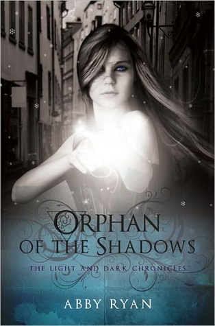 Orphan of the Shadows: The Light and Dark Chronicles