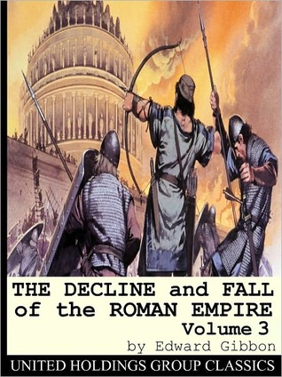 The Decline & Fall of the Roman Empire, Vol 3 by Edward Gibbon