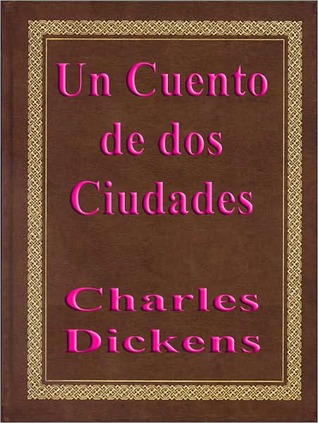 Un cuento de dos ciudades (A Tale of Two Cities)