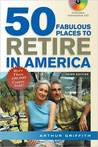 50 Fabulous Places to Retire in America, 3rd Edition