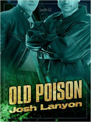 Old Poison by Josh Lanyon