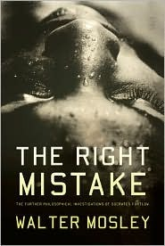 The Right Mistake by Walter Mosley