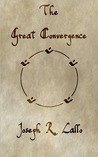 The Great Convergence (The Book of Deacon, #2)