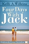 Four Days With Jack by Kelli A. Wilkins