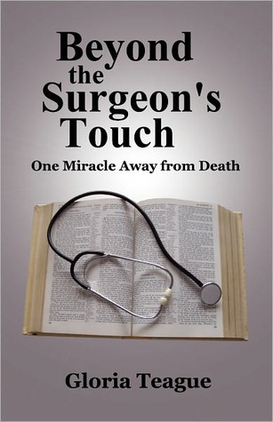 Beyond the Surgeon's Touch by Gloria Teague