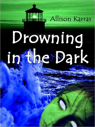 Drowning in the Dark by Allison Karras