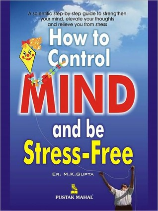 How to Control Mind And be Stress Free