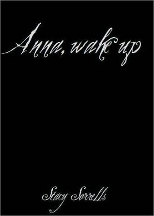 Anna, Wake Up by Stacy Sorrells