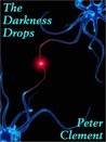 The Darkness Drops