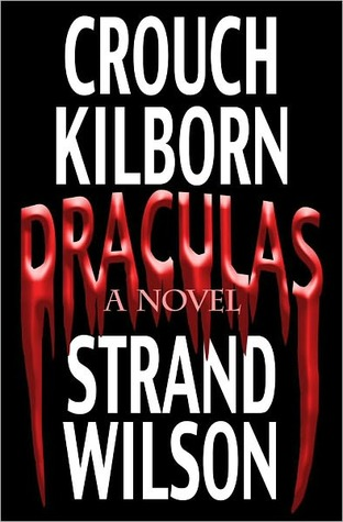 Draculas - A Novel of Terror by Blake Crouch