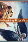50 Classic Pulp Fiction Works: Volume 3