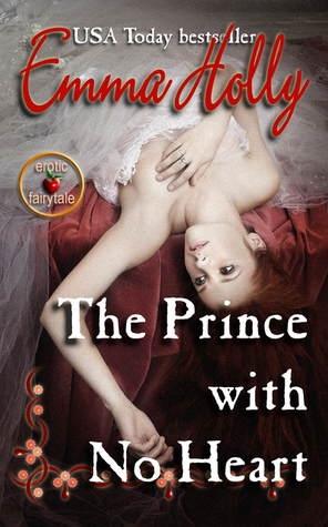 The Prince With No Heart by Emma Holly