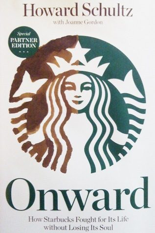 Free online download Onward: How Starbucks Fought for Its Life without Losing Its Soul PDB by Howard Schultz, Joanne Gordon
