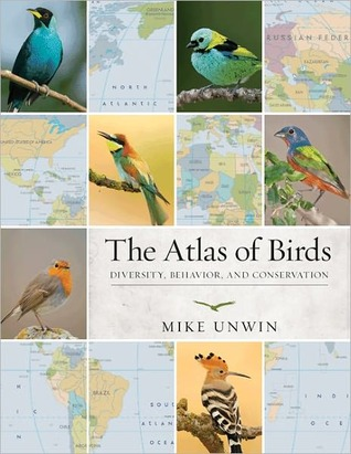 Download free The Atlas of Birds: Diversity, Behavior, and Conservation by Mike Unwin PDF