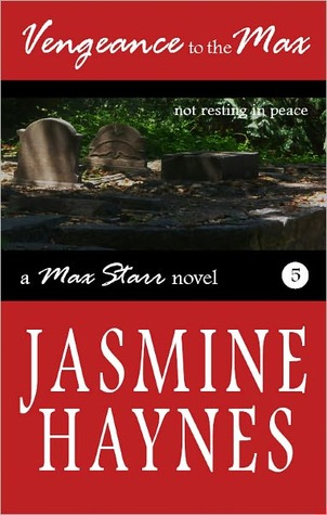 Vengeance to the Max by Jasmine Haynes