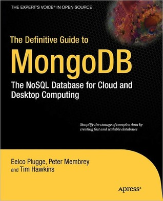 The Definitive Guide to MongoDB by Eelco Plugge